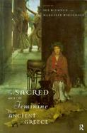 The Sacred and the Feminine in Ancient Greece cover