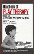 Handbook of Play Therapy Advances and Innovations (volume2) cover