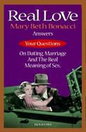 Real Love Answers to Your Questions on Dating, Marriage and the Real Meaning of Sex cover
