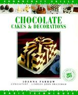 Chocolate Cakes & Decorations: Basic Techniques cover
