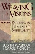 Weaving the Visions New Patterns in Feminist Spirituality cover