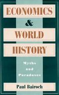 Economics and World History Myths and Paradoxes cover