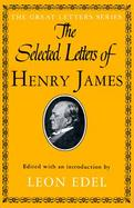The Selected Letters of Henry James cover