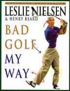 Bad Golf My Way cover