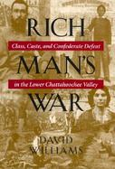 Rich Man's War Class, Caste, and Confederate Defeat in the Lower Chattahoochee Valley cover