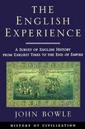 The English Experience: A Survey of English History from Earliest Times to the End of Empire cover