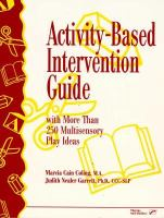 Activity Based Intervention Guide: With More Than 250 Multisensory Play Ideas cover
