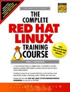 The Complete Red Hat Linux Training Course cover