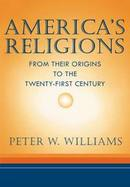 America's Religions From Their Origins to the Twenty-First Century cover