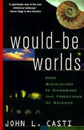 Would-Be Worlds How Simulation Is Changing the Frontiers of Science cover