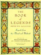The Book of Legends Sefer Ha-Aggadah Legends from the Talmud and Midrash cover