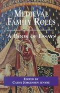 Medieval Family Roles A Book of Essays cover
