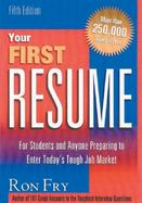 Your First Resume For Students and Anyone Preparing to Enter Today's Job Market cover