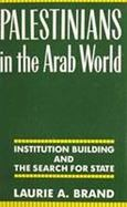 Palestinians in the Arab World Institution Building and the Search for State cover