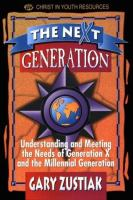 The Next Generation Understanding and Meeting the Needs of Generation X cover