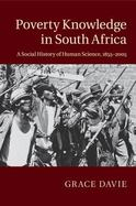 Poverty Knowledge in South Africa : A Social History of Human Science, 1855-2005 cover