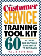 The Customer Service Training Tool Kit 60 Activities for Delivering Super Service to Customers cover