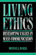 Living Ethics Developing Values in Mass Communication cover