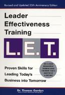 Leader Effectiveness Training, L.E.T Proven Skills for Leading Today's Business into Tomorrow cover