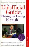 The Unofficial Guide to Hiring and Firing People cover