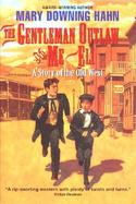 The Gentleman Outlaw and Me--Eli: A Story of the Old West cover