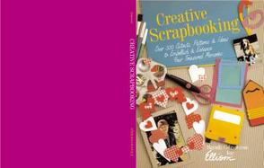 Creative Scrapbooking: Over 300 Cutouts, Patterns & Ideas to Embellish & Enhance Your Treasured Memories cover