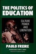 The Politics of Education Culture, Power, and Liberation cover
