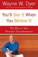 You'll See It When You Believe It The Way to Your Personal Transformation cover