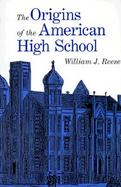 The Origins of the American High School cover