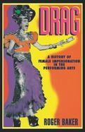 Drag A History of Female Impersonation in the Performing Arts cover