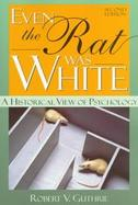 Even the Rat Was White: A Historical View of Psychology cover