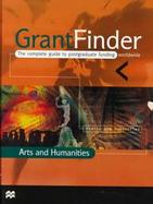 Grantfinder The Complete Guide to Postgraduate Funding Worldwide  Arts and Humanities cover