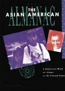 The Asian American Almanac A Reference Work on Asians in the United States cover
