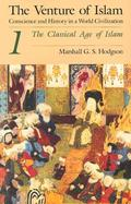 The Venture of Islam Conscience and History in a World Civilization (volume1) cover