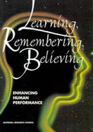Learning, Remembering, Believing Enhancing Human Performance cover