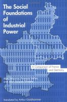 The Social Foundations of Industrial Power A Comparison of France and Germany cover