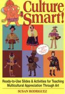 Culture Smart! Ready-To-Use Slides & Activities for Teaching Multicultural Appreciation Through Art cover