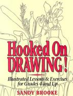 Hooked on Drawing! Illustrated Lessons & Exercises for Grades 4 and Up cover