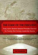 The Code of the Executive Forty-Seven Ancient Samurai Principles Essential for Twenty-First Century Leadership Success cover