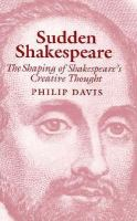 Sudden Shakespeare: The Shaping of Shakespeare's Creative Thought cover