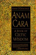 Anam Cara A Book of Celtic Wisdom cover