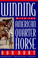 Winning with the American Quarter Horse cover