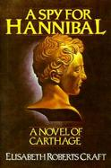 A Spy for Hannibal A Novel of Carthage cover
