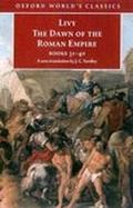 The Dawn of the Roman Empire: Books Thirty-One to Forty cover
