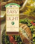 Make It Easy, Make It Light: More Than 200 Quick Recipes for Tasty, Healthful Dishes cover