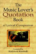 The Music Lover's Quotation Book: A Lyrical Companion cover