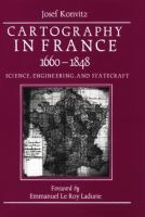 Cartography in France 1660-1848 Science, Engineering, and Statecraft cover
