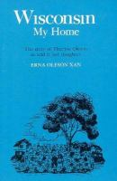 Wisconsin My Home The Story of Thurine As Told to Her Daughter cover