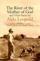 The River of the Mother of God And Other Essays by Aldo Leopold cover