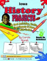 Iowa History Projects 30 Cool, Activities, Crafts, Experiments & More for Kids to Do to Learn About Your State cover